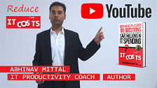 IT Productivity Coach - AbhinavMittal.com - Most People Fail At Trying To Control IT Cost Here is a winning secret to manage IT costs better