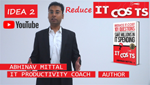 IT Productivity Coach - AbhinavMittal.com - Reduce IT Cost-Don't Be Fooled by High cost of Software Here is a simple trick to help you save IT Costs